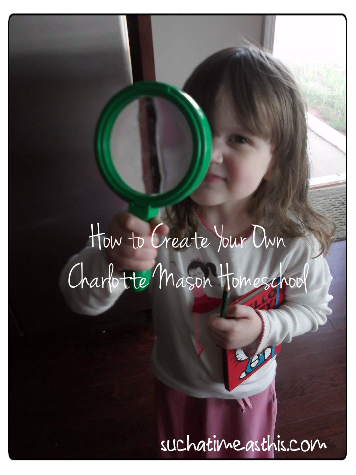 How to create your own Charlotte Mason Homeschool
