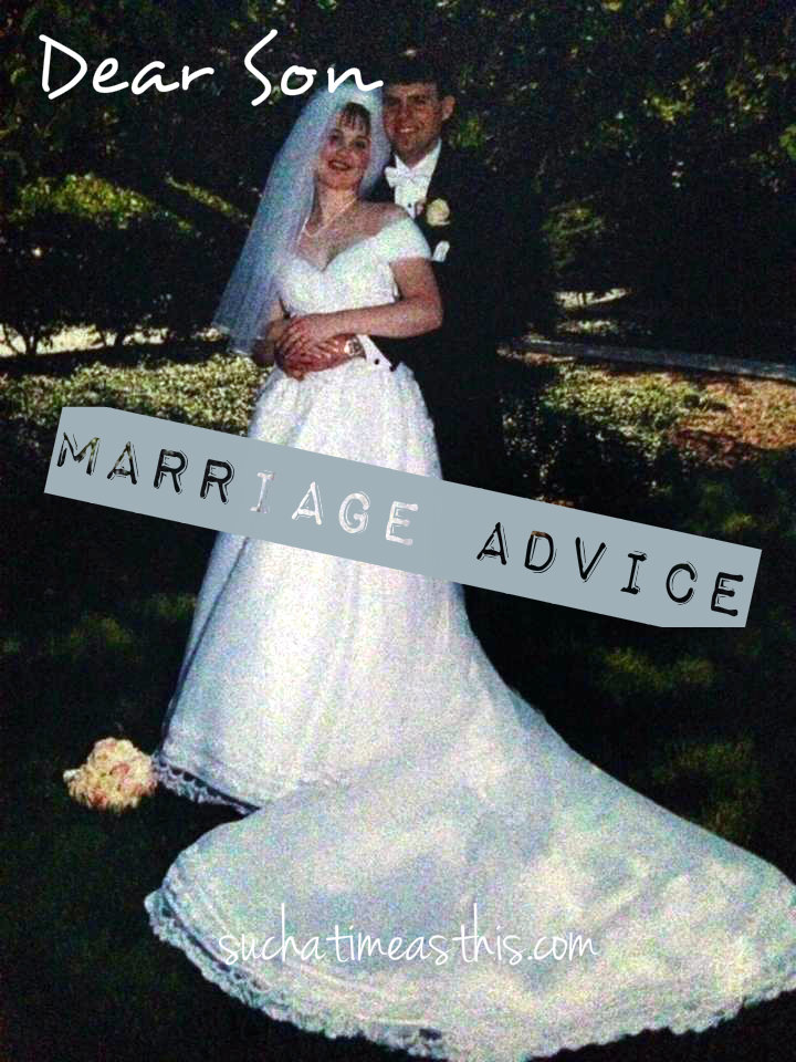 Dear Sons… {marriage advice from father to son}