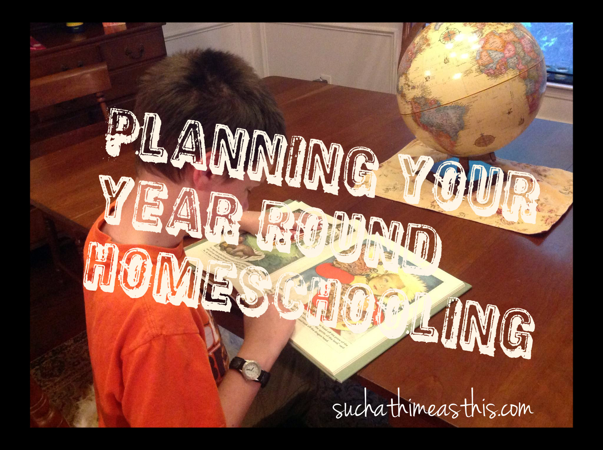 Planning Your Year Round Homeschooling