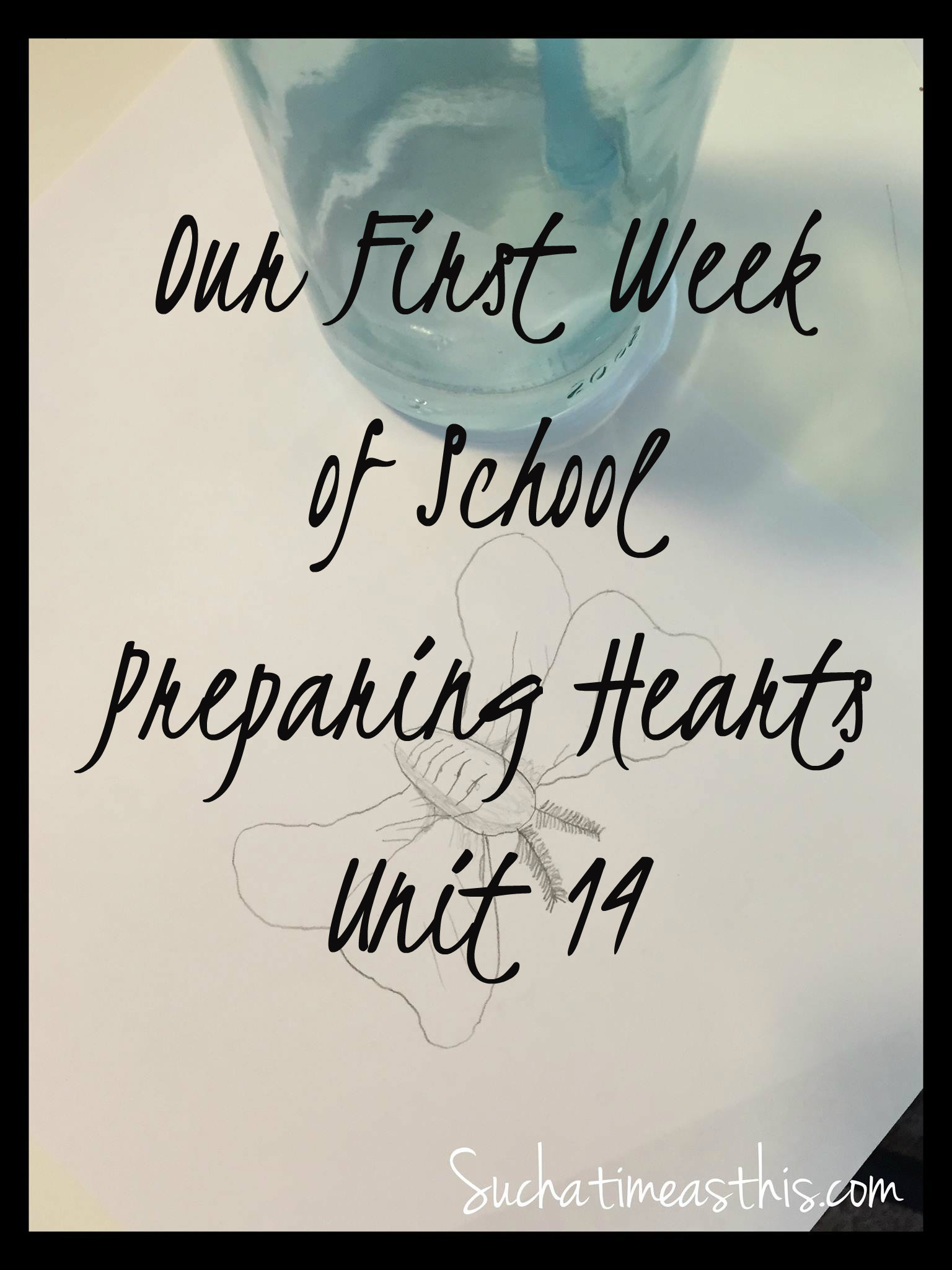 Our First Week of School {Preparing Hearts for His Glory Unit 14}