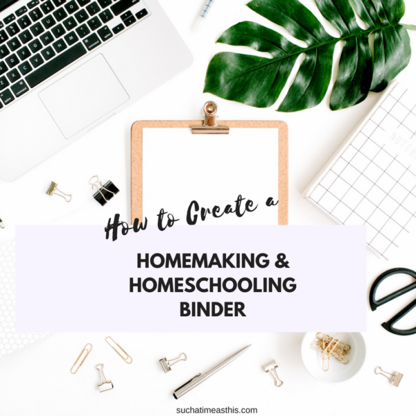 Make Your Own Homemaking & Homeschooling Binder