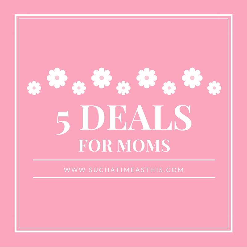 5 Deals for Mom