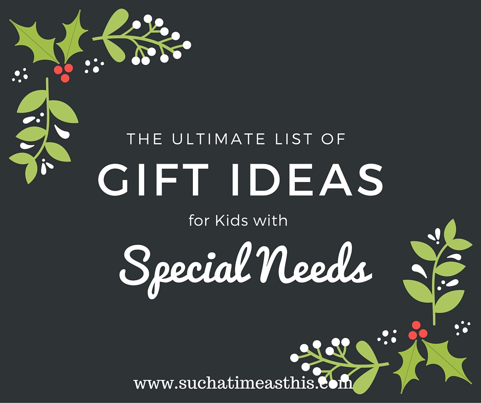 The Ultimate List of Gift Ideas for Kids with Special Needs
