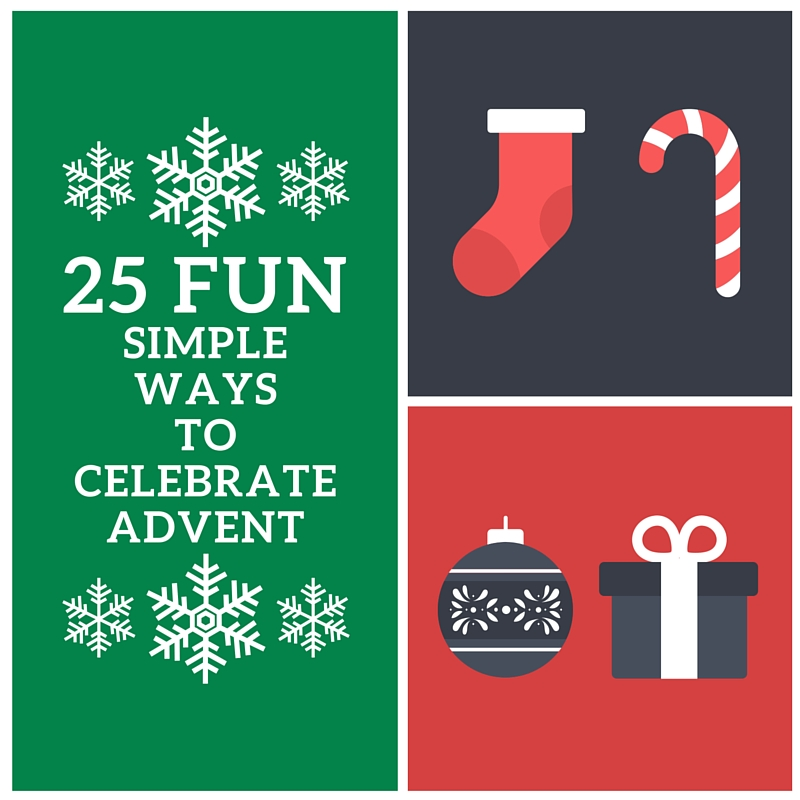 25 ways to celebrate advent with your family