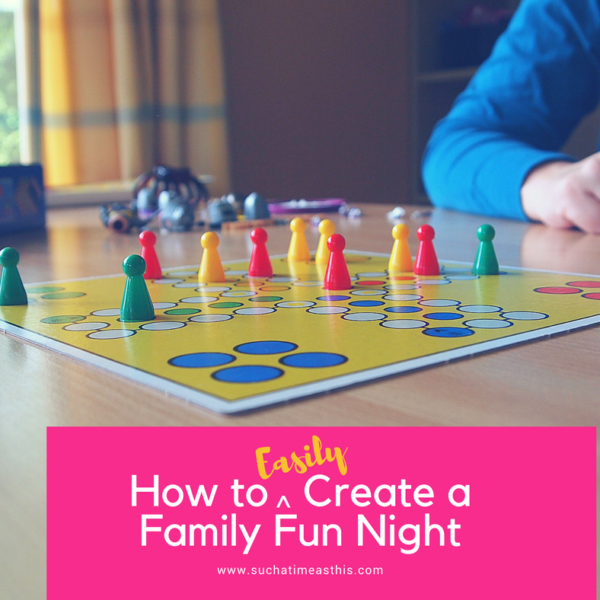 How to Easily Create a Family Fun Night