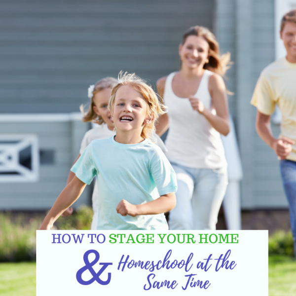 How to Easily Stage Your Home and Homeschool at the Same Time