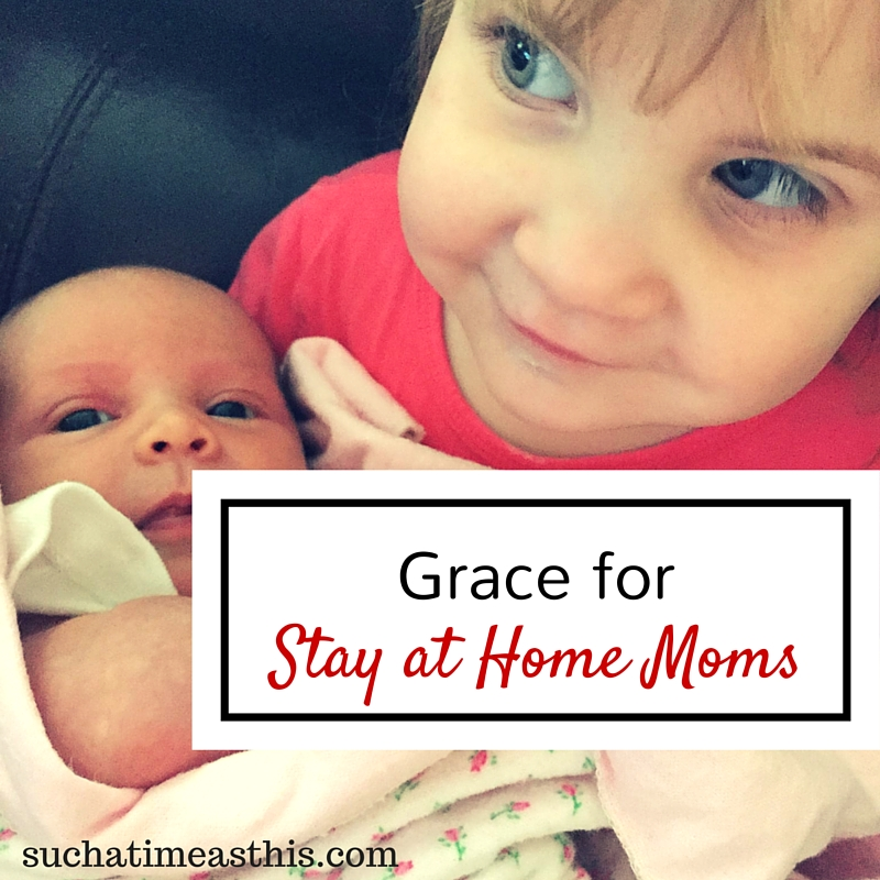 Grace for Moms {When Staying at Home is Hard}