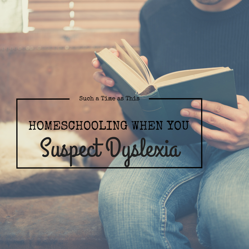 How to Homeschool when you Suspect Dyslexia