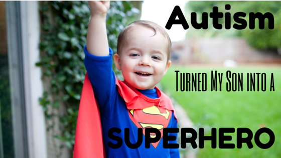 Autism Turned My Son into a Superhero {Autism Awareness}