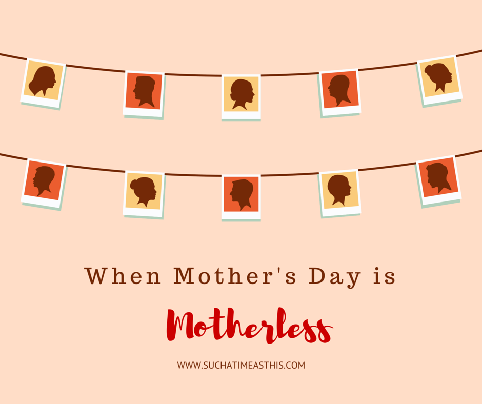 When Mother's Day is Motherless