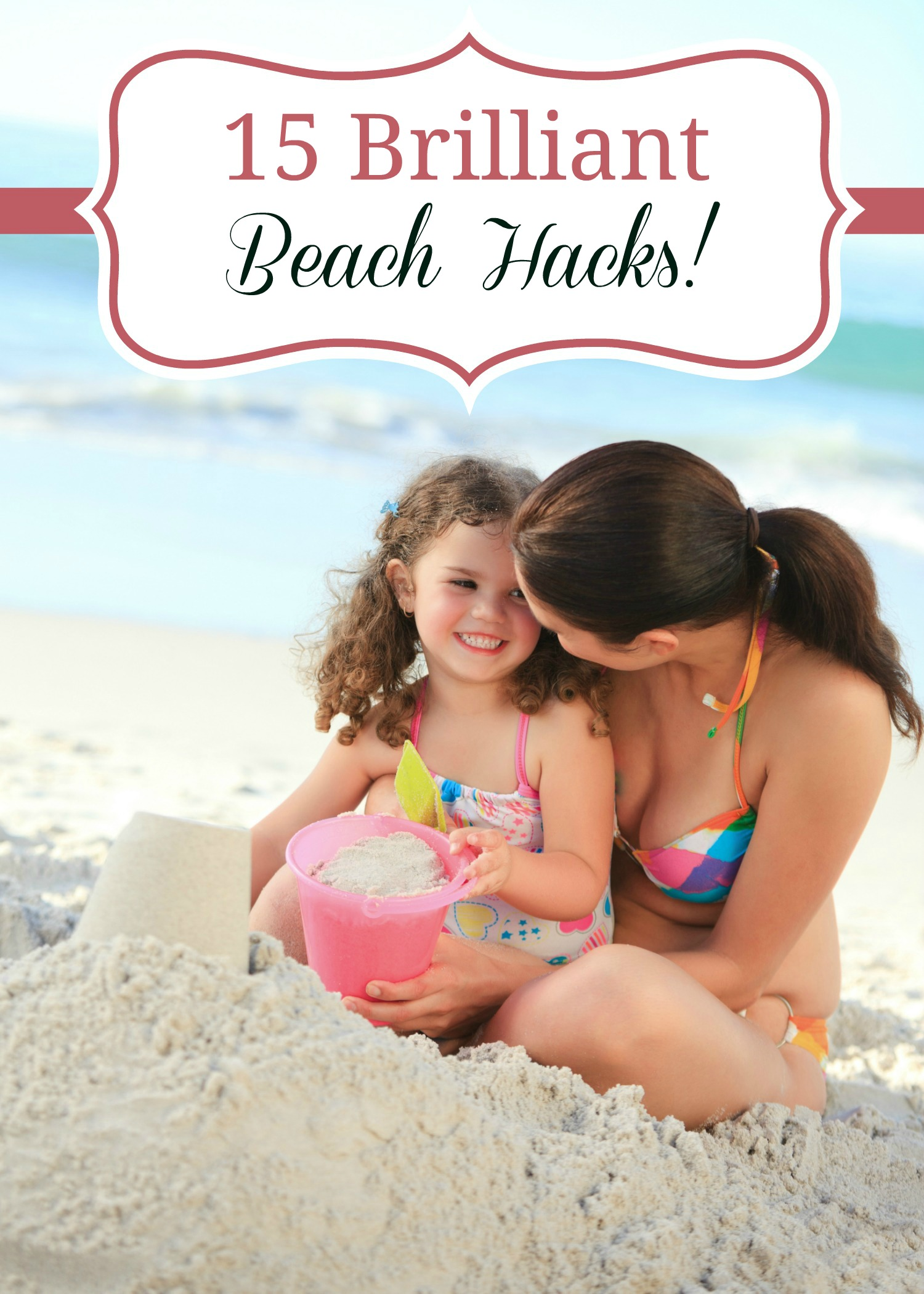 15 Brilliant Beach Hacks