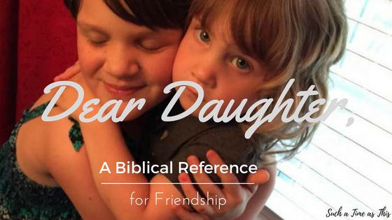 Dear Daughter, Bible Verses about Friendship