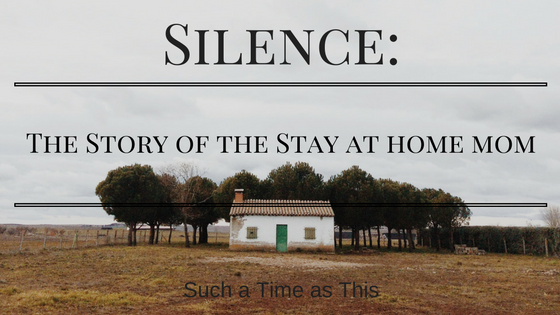 The story of silence – the story of the stay at home mom