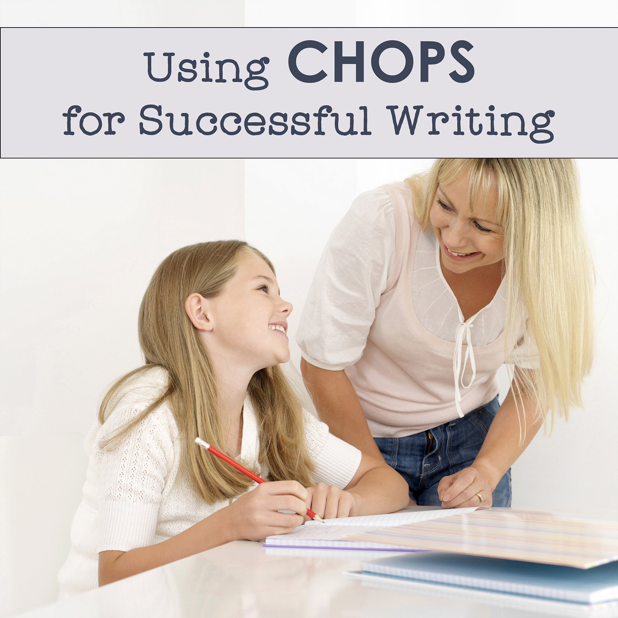 Teaching Your Child to Write with CHOPS {Dyslexia Awareness Month}