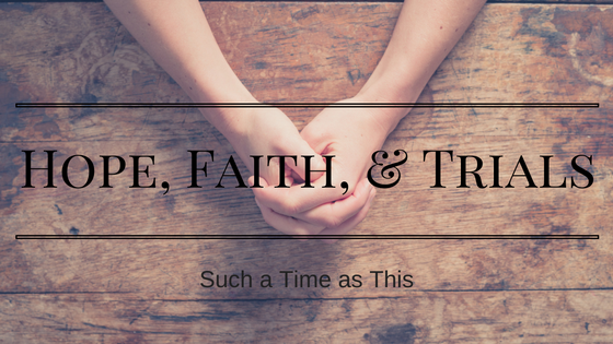 For When You are Being Refined with Fire {Trials, Hope and Our Faith}