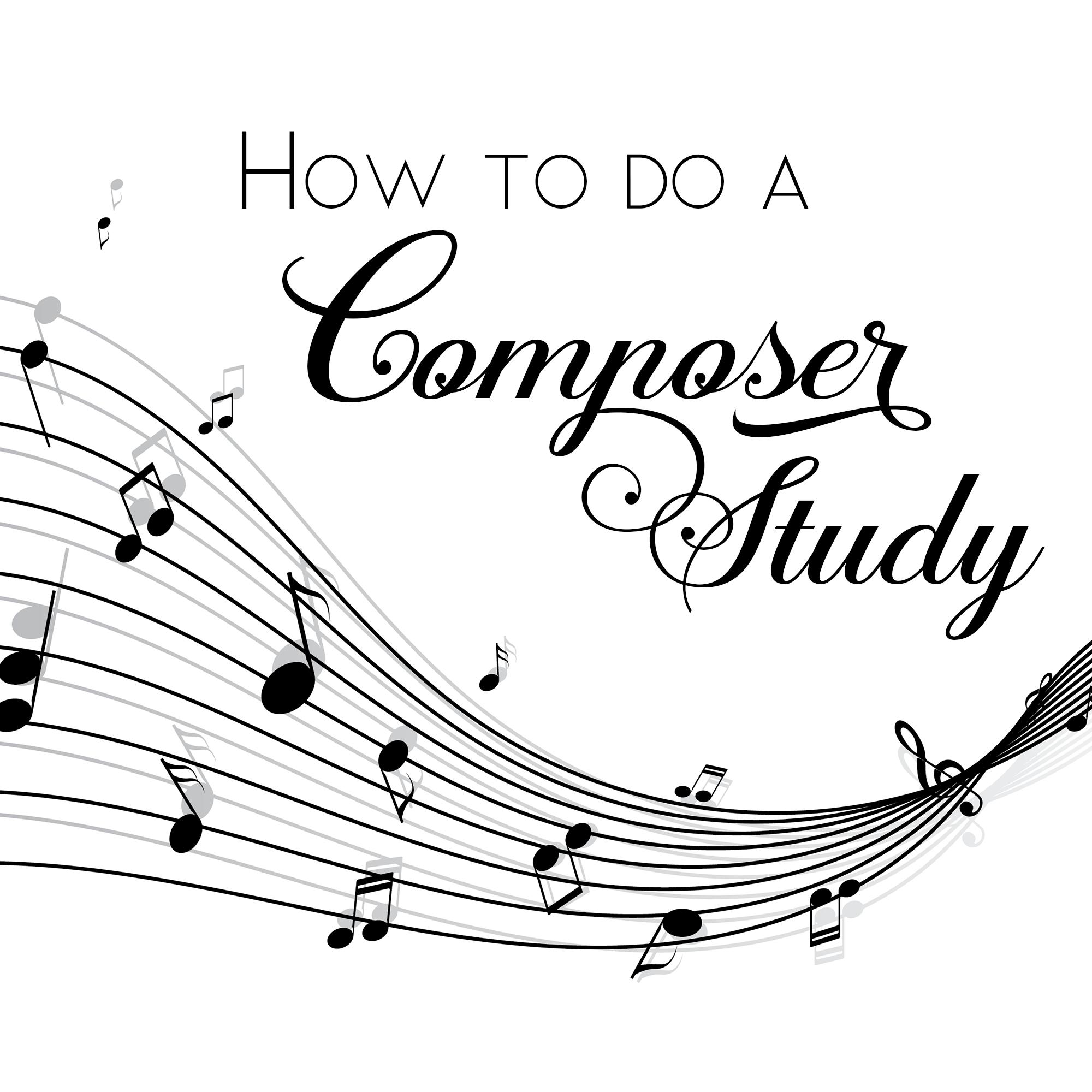 How to do a Composer Study {Charlotte Mason}