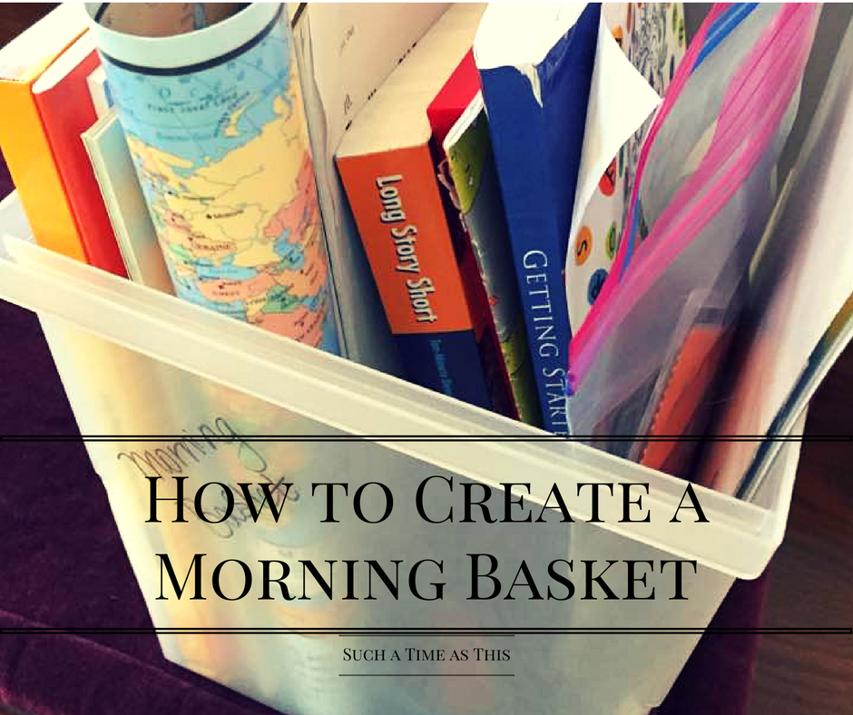 how to create a homeschool morning basket  homeschool