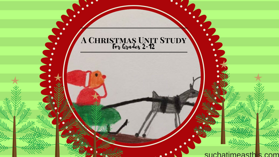 Make Memories with your Family while doing a Fun Christmas Unit Study