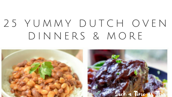 Here are 25 Yummy Dutch Oven Dinners & More