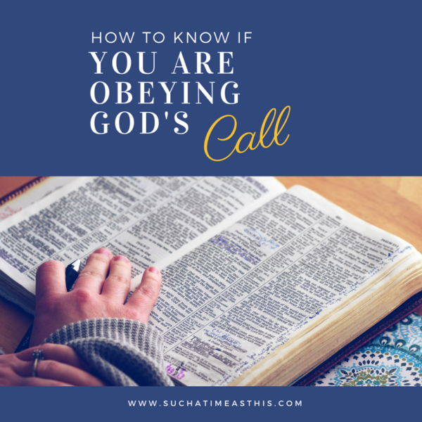 How to Know if We are Obeying God's Call on our Lives