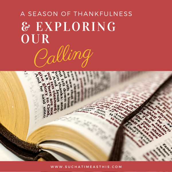 A Season of Thankfulness & Exploring Our Calling