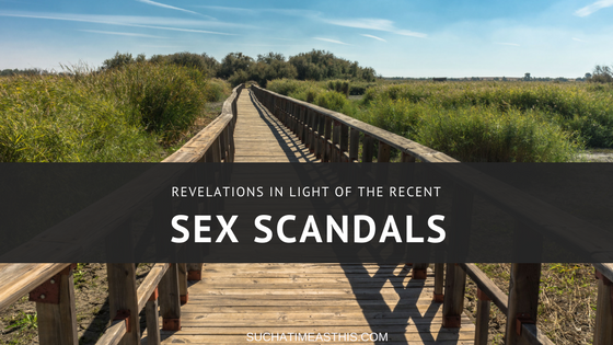 Revelations in Light of the Recent Sex Scandals