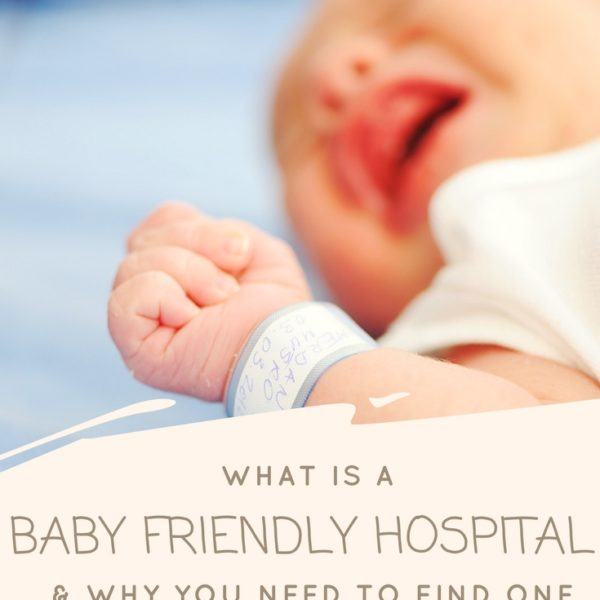 Why You Need to Find a Baby Friendly Hospital